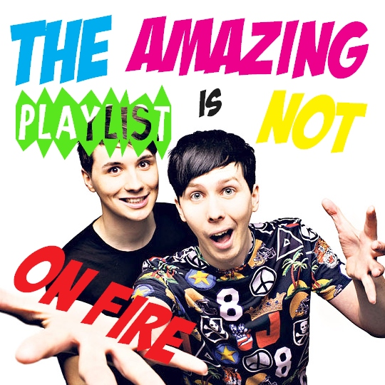 The Amazing Playlist Is Not On Fire