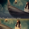 hello shooting star