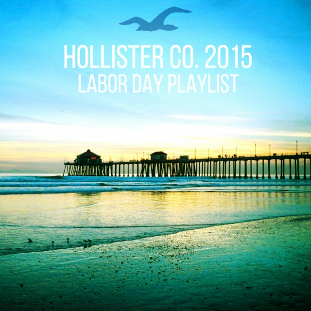 Hollister Co. 2015 Labor Day Playlist