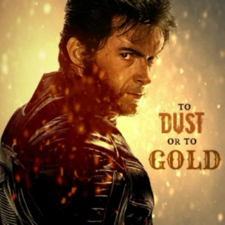 To Dust or to Gold