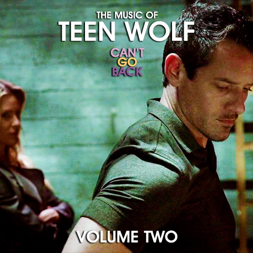 The Music of Teen Wolf: CAN'T GO BACK (Volume 2)