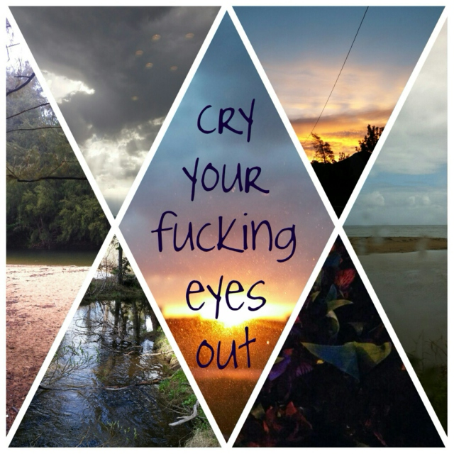 Cry your eye's out