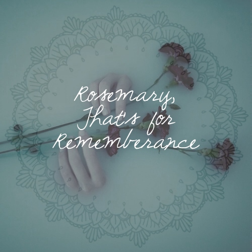 Rosemary, That's For Rememberance