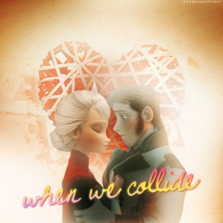 when we collide [hans x elsa]
