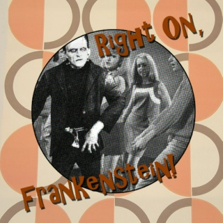 Right On, Frankenstein