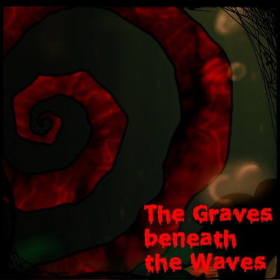The Graves beneath the Waves