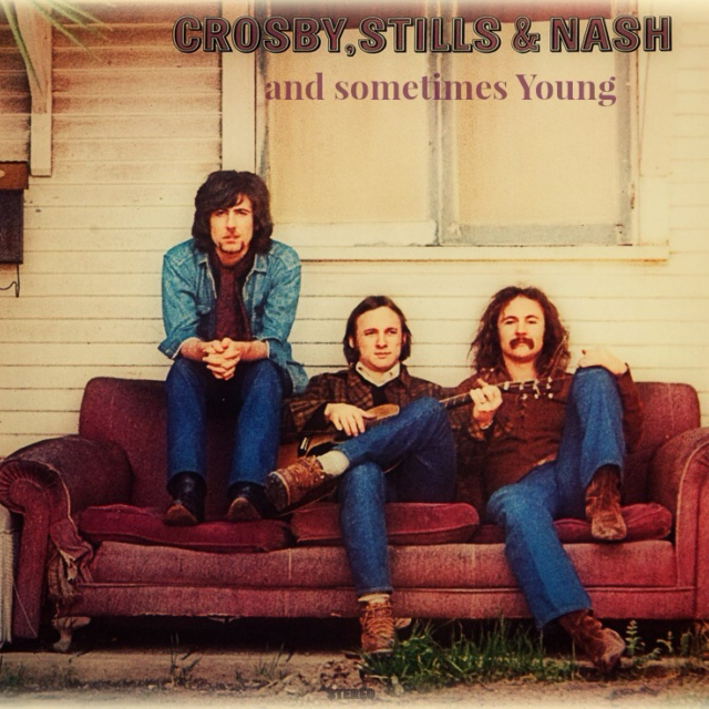 Crosby, Stills, Nash and sometimes Young