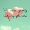 We were gently nudging planets