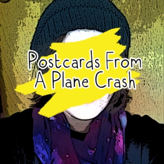 Postcards From A Plane Crash