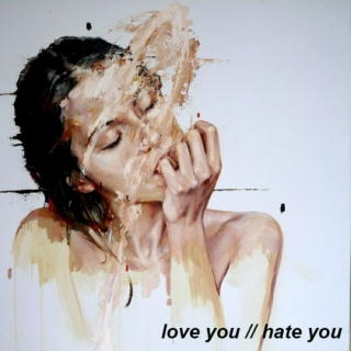 love you // hate you