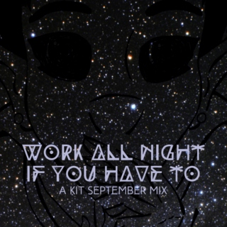 work all night if you have to