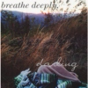 breathe deeply, darling