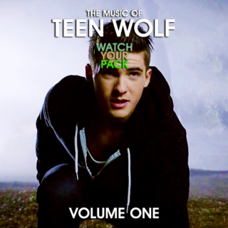 The Music of Teen Wolf: WATCH YOUR PACK (Volume 1)