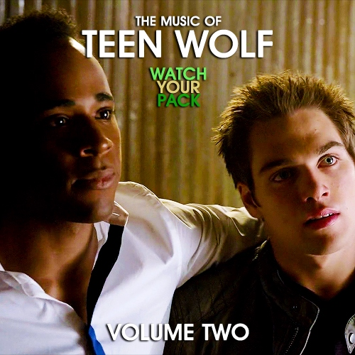 The Music of Teen Wolf: WATCH YOUR PACK (Volume 2)