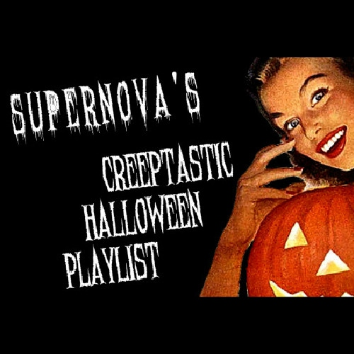 Supernova's Creeptastic Halloween Playlist