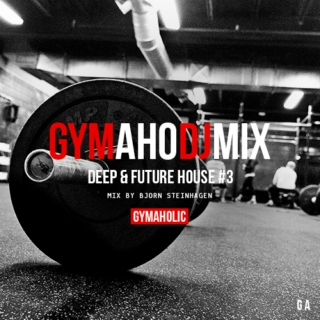 GymahoDJMix Deep & Future House #3 Mix by Bjorn Steinhagen