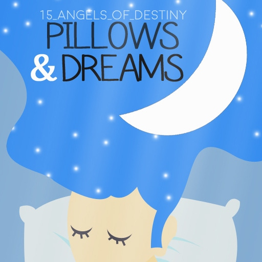 Pillows & Dreams by 15_Angels_Of_Destiny (v2)