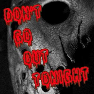 Don't Go Out Tonight