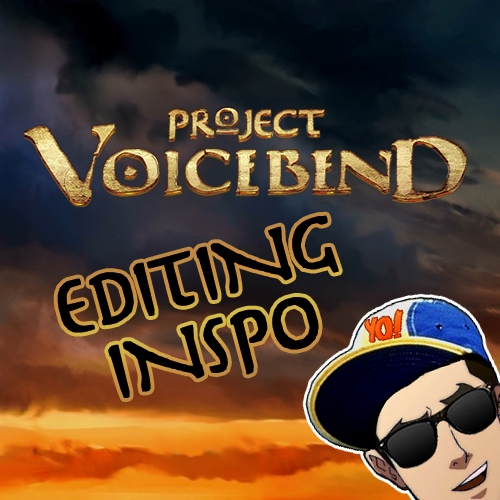 Project Voicebend EDITING INSPO