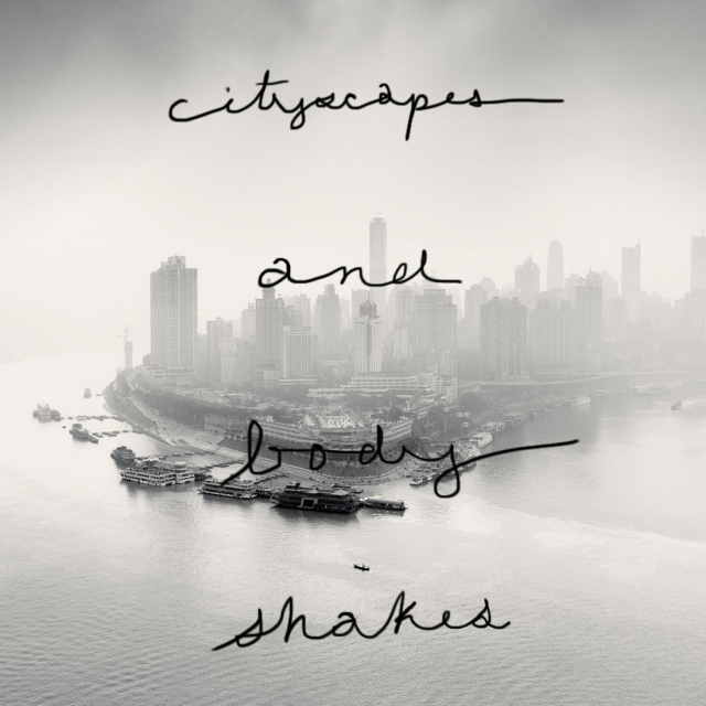 cityscapes and body shakes