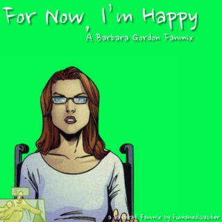For Now, I'm Happy - A Barbara Gordon Fanmix