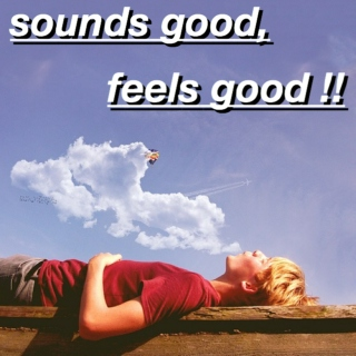 sounds good, feels good !!