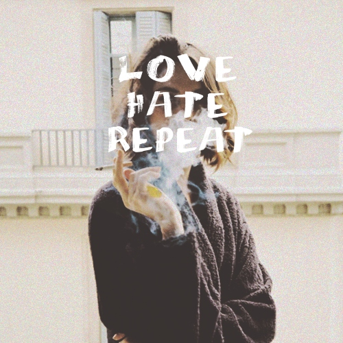 LOVE HATE REPEAT