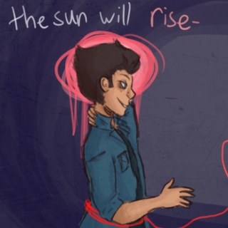 the sun will rise -