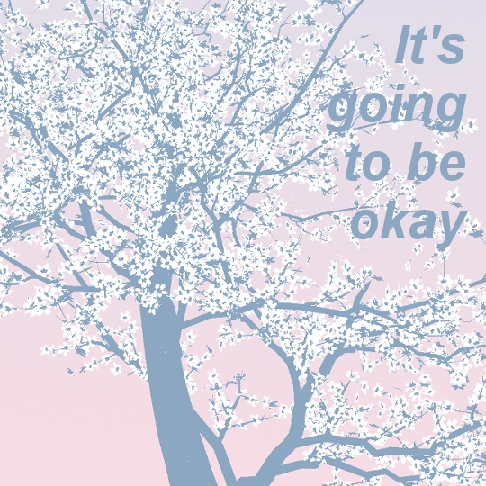 It's going to be okay