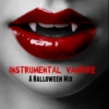 Instrumental Vampire - A Halloween Mix