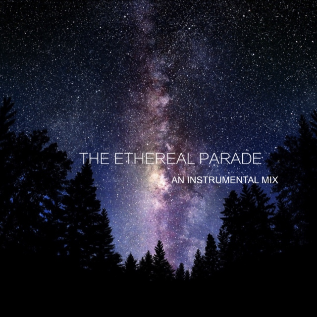 The Ethereal Parade