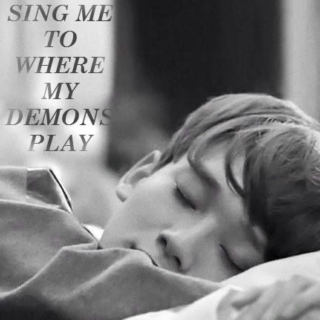 Sing Me to Where My Demons Play