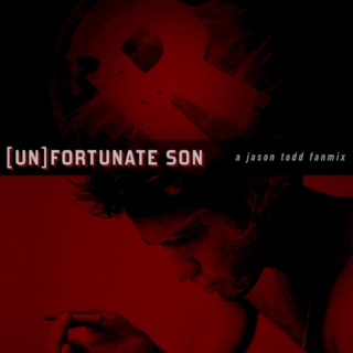 [un]Fortunate Son
