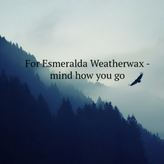 For Esmeralda Weatherwax