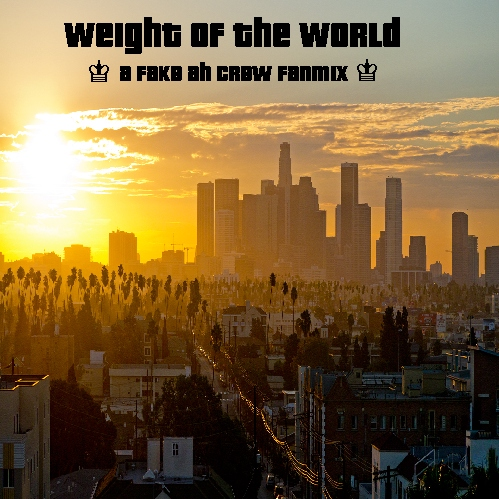 Weight of the World ♔ Fake AH Crew
