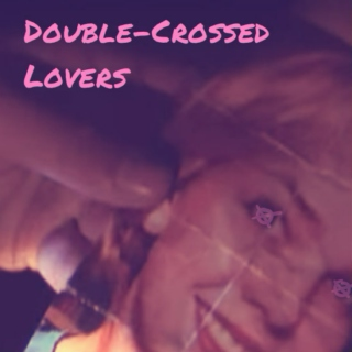 Double-Crossed Lovers