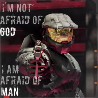 I'm Not Afraid of God, I am Afraid of Man