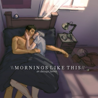 mornings like this ❂ [daisuga]