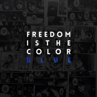 FREEDOM IS THE COLOR BLUE