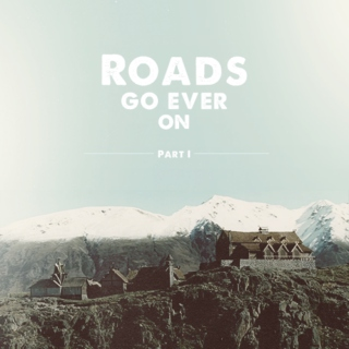 Roads go ever on - Part I