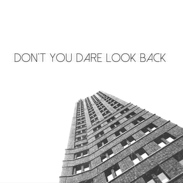 Don't you dare look back