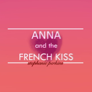 Anna and the French Kiss Series Playlist (1/3)