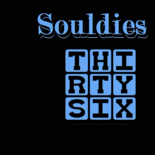 Souldies...ThirtySix