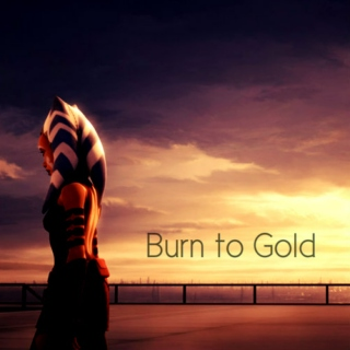 Burn to Gold