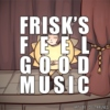 FRISK'S FEEL GOOD MUSIC