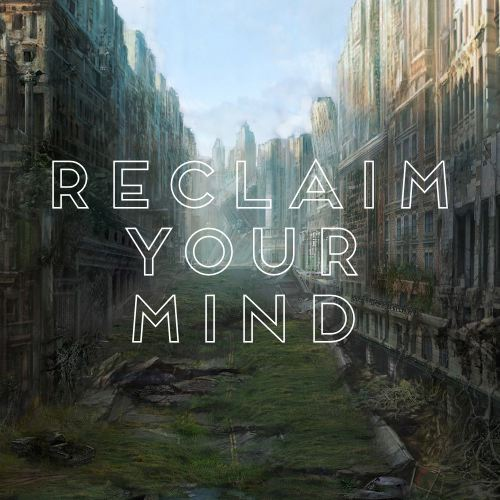 Reclaim Your Mind