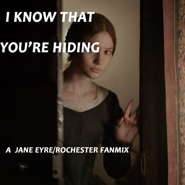 I Know That You're Hiding - Jane Eyre/Edward Rochester Fanmix