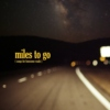 miles to go (songs for lonesome roads)