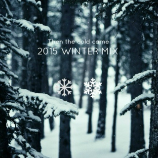 Then the cold came (Winter Mix)