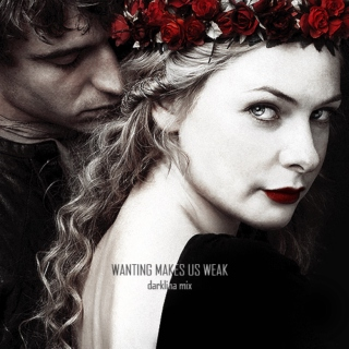 wanting makes us weak | darklina